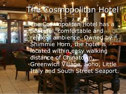 The Cosmopolitan Hotel- Shimmie Horn